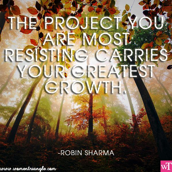 THE PROJECT YOU ARE MOST RESISTING CARRIES YOUR GREATEST GROWTH