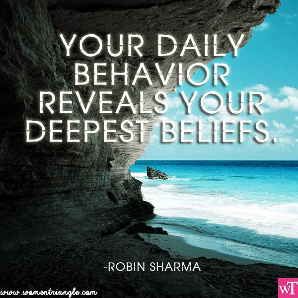 YOUR DAILY BEHAVIOR REVEALS YOUR DEEPEST BELIEFS