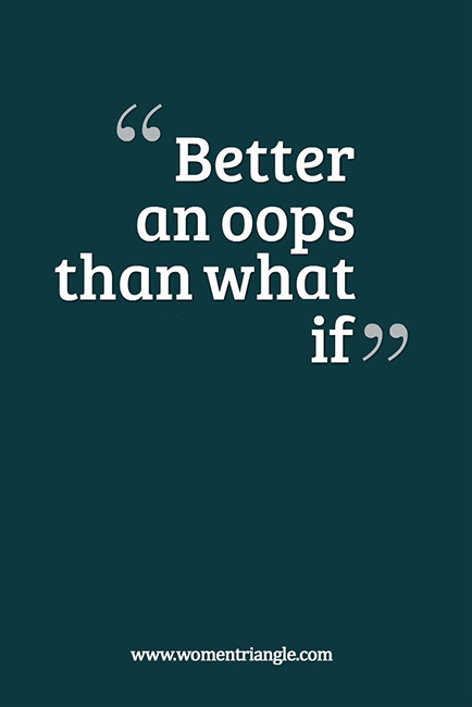 Better an oops than what if