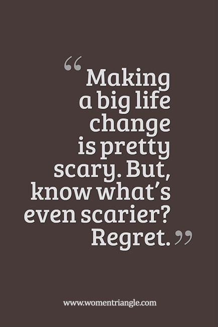 Making a big life change is pretty scary