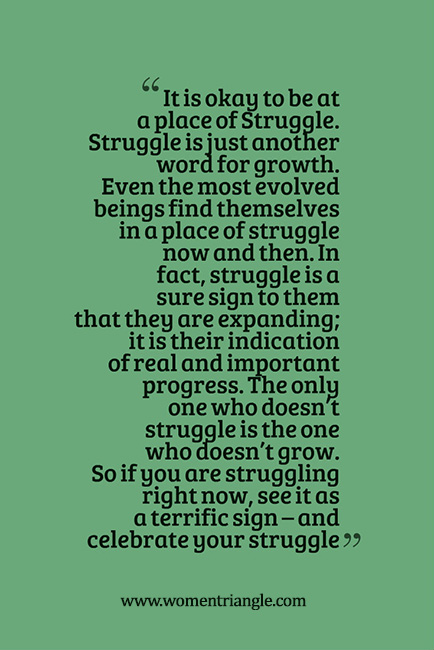 It is okay to be at a place of Struggle