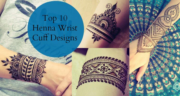 Henna Wrist Designs: Top 10 Henna Wrist Cuff Designs To Try On Any Occassion